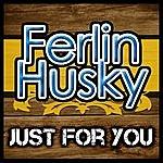 Ferlin Husky Just For You