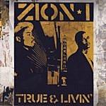 Zion I True & Livin Including The Bay Remix