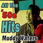 Muddy Waters All The '50s Hits