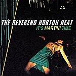 Reverend Horton Heat It's Martini Time