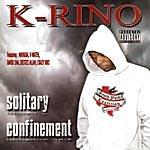 K-Rino Solitary Confinement