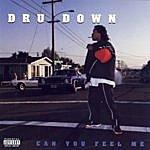 Dru Down Can You Feel Me (Parental Advisory)