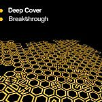 Deep Cover Breakthrough