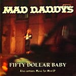 Mad Daddys Fifty Dollar Baby/Music For Men