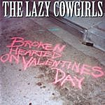 The Lazy Cowgirls Broken Hearted On Valentines Day