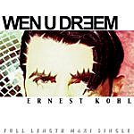 Ernest Kohl Wen U Dreem