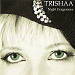 Trishaa Night Fragrances