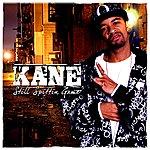 Kane Still Spittin Game