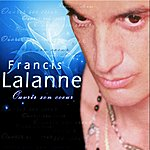 Francis Lalanne Ouvrir Son Coeur