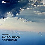 No Solution Touch Dawn (2-Track Single)