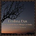 Krishna Das My Foolish Heart/Bhaja Govinda (Single)