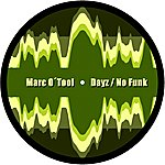 Marc O'Tool Dayz / No Funk