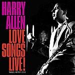 Harry Allen Love Songs Live! (Extended)