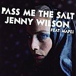 Jenny Wilson Pass Me The Salt (Remixes)(4-Track Maxi-Single)