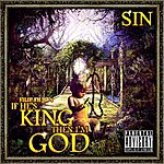Sin If He's King Then I'm God