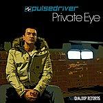 Pulsedriver Private Eye (4-Track Maxi-Single)