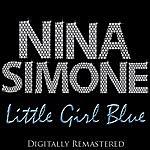 Nina Simone Little Girl Blue (Digitally Re-Mastered)
