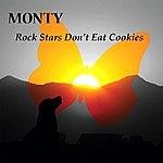 Monty Rock Stars Don't Eat Cookies - Ep
