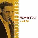 Benny Goodman Benny Goodman From A To Z Vol.4