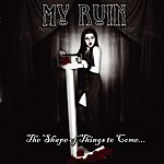 My Ruin The Shape Of Things To Come (5-Track Maxi-Single)