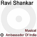Ravi Shankar Musical Ambassador Of India