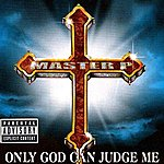 Master P Only God Can Judge Me (Parental Advisory)