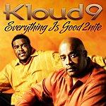 Kloud 9 Everything Is Good 2nite