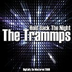 The Trammps Hold Back The Night