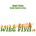 Bobby Tenna Where There's A Will - Single