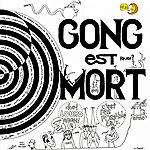 Gong Gong Est Mort (Live At Hippodrome Paris 1977)(Remastered Version)