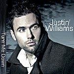 Justin Williams Turn Me Down - Single