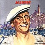 Alibert Alibert, Les Grands Succès Du Chanteur Marseillais
