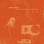 Pauline Oliveros Four Electronic Pieces 1959-1966