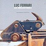 Luc Ferrari Les Anecdotiques