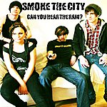 Smoke City Can You Hear The Rain - Single