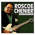 Roscoe Chenier Doing Alright Again