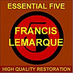 Francis Lemarque Essential Five (Remastered)