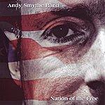 Andy Smythe Nation Of The Free