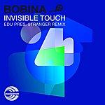 Bobina Invisible Touch (Edu Pres. 5tranger Remix)