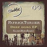 Patrick Turner Deep Dubs Ep