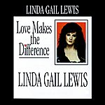 Linda Gail Lewis Love Makes The Difference