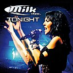 Milk Inc. Tonight (4-Track Maxi-Single)