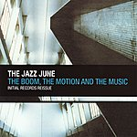 The Jazz June The Boom, The Motion And The Music - EP