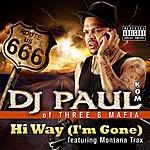 DJ Paul Hi Way (I'm Gone)(2-Track Single)(Parental Advisory)