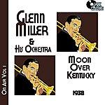 Glenn Miller & His Orchestra Glenn Miller On Air Volume 1 - Moonshine Over Kentucky