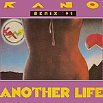 Kano Another Life ('91 Remix) (2-Track Single)