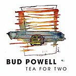Bud Powell Tea For Two