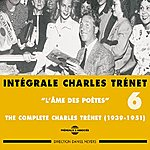 Charles Trenet Intégrale De Charles Trenet, Vol. 6 (1939-1951)(L'âme Des Poètes)