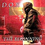 D.O.X. The Beginning