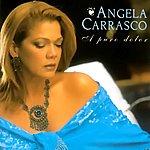 Angela Carrasco A Puro Dolor